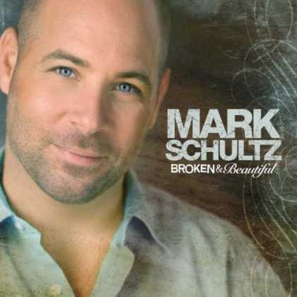 Bestselling Music (2006) - Broken & Beautiful by Mark Schultz