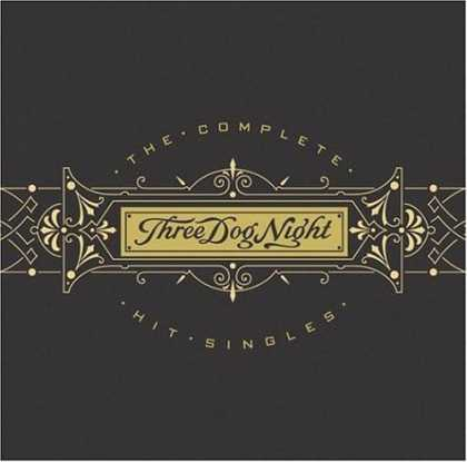 Bestselling Music (2006) - The Complete Hit Singles by Three Dog Night