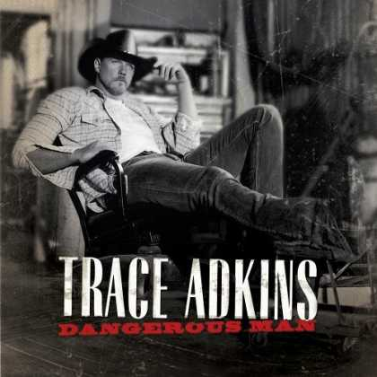 Bestselling Music (2006) - Dangerous Man by Trace Adkins