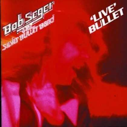 Bestselling Music (2006) - Live Bullet by Bob Seger & the Silver Bullet Band