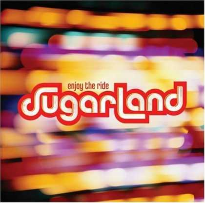 Bestselling Music (2006) - Enjoy The Ride by Sugarland