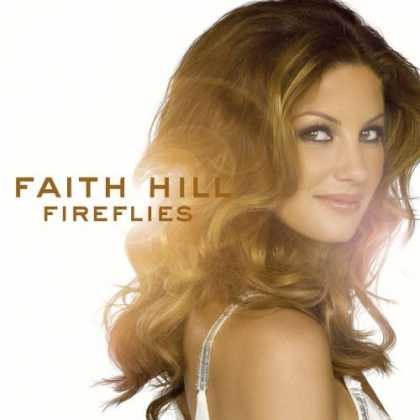 Bestselling Music (2006) - Fireflies by Faith Hill