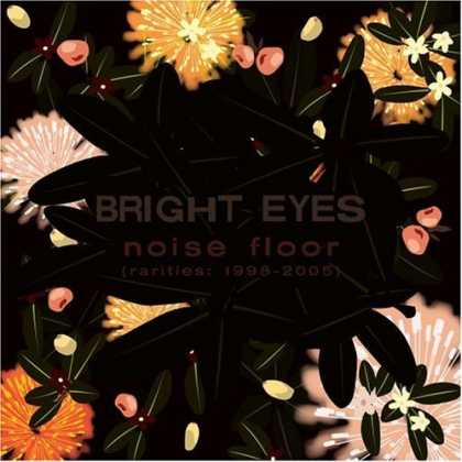 Bestselling Music (2006) - Noise Floor (Rarities 1998-2005) by Bright Eyes