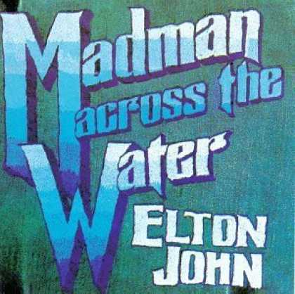 Bestselling Music (2006) - Madman Across the Water by Elton John