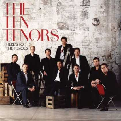 Bestselling Music (2006) - Here's to the Heroes by The Ten Tenors