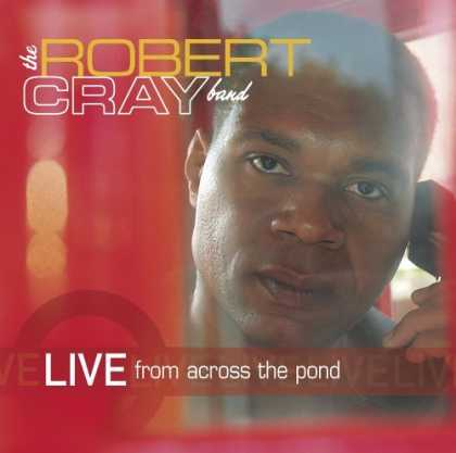 Bestselling Music (2006) - Live from Across the Pond by The Robert Cray Band