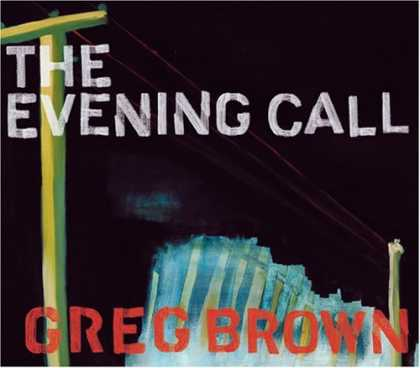 Bestselling Music (2006) - The Evening Call by Greg Brown