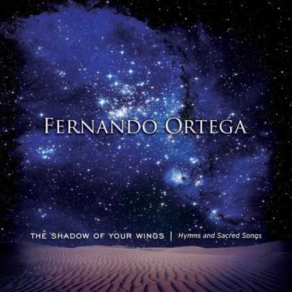 Bestselling Music (2006) - The Shadow of Your Wings: Hymns and Sacred Songs by Fernando Ortega