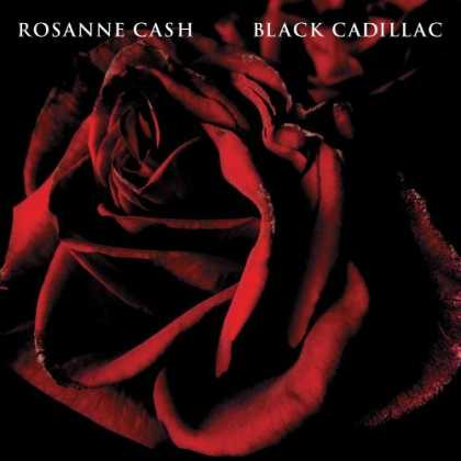 Bestselling Music (2006) - Black Cadillac by Rosanne Cash