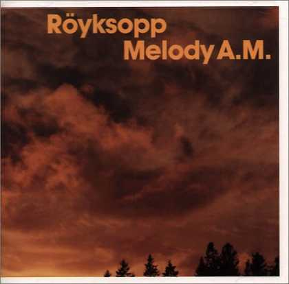 Bestselling Music (2006) - Melody A.M. by Röyksopp