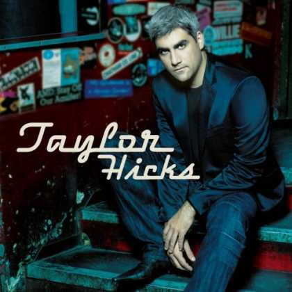 Bestselling Music (2006) - Taylor Hicks by Taylor Hicks
