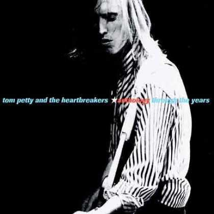 Bestselling Music (2006) - Anthology: Through the Years by Tom Petty & the Heartbreakers
