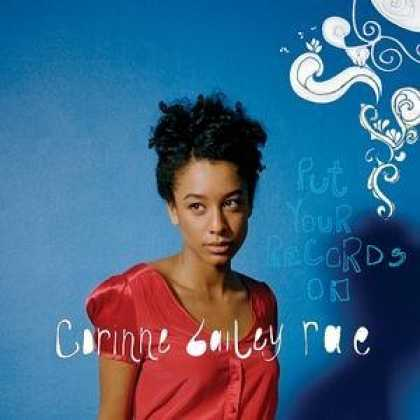 Bestselling Music (2006) - Put Your Records On by Corinne Bailey Rae