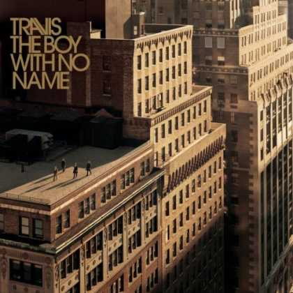 Bestselling Music (2007) - The Boy with No Name by Travis
