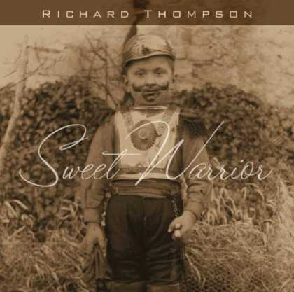 Bestselling Music (2007) - Sweet Warrior by Richard Thompson