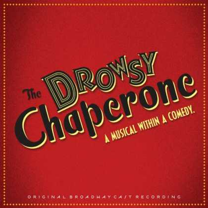 Bestselling Music (2007) - The Drowsy Chaperone (2006 Original Broadway Cast) by Sutton Foster