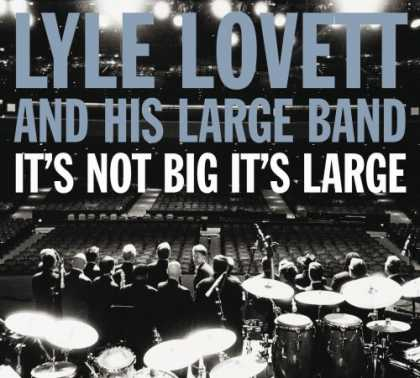Bestselling Music (2007) - It's Not Big It's Large by Lyle Lovett