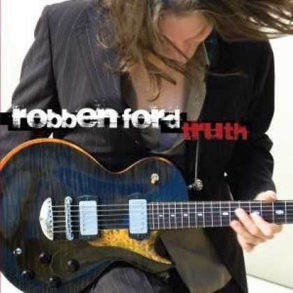 Bestselling Music (2007) - Truth by Robben Ford