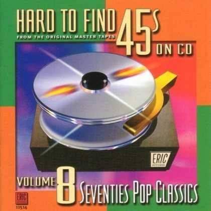 Bestselling Music (2007) - Hard to Find 45s on CD, Volume 8: 70's Pop Classics by Various Artists
