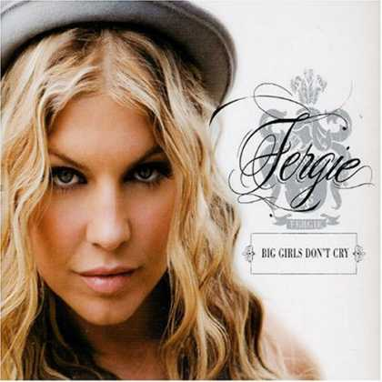 Bestselling Music (2007) - Big Girls Don't Cry by Fergie
