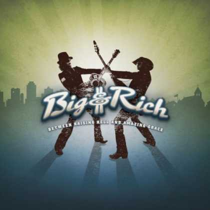 Bestselling Music (2007) - Between Raising Hell and Amazing Grace by Big & Rich