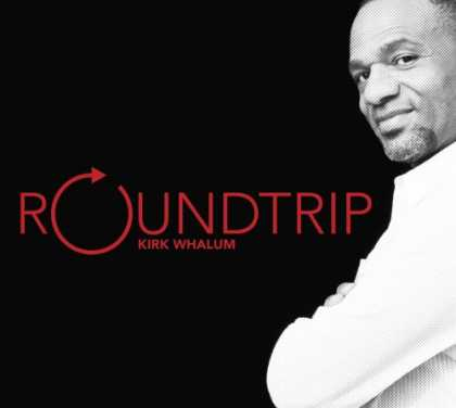 Bestselling Music (2007) - Roundtrip by Kirk Whalum
