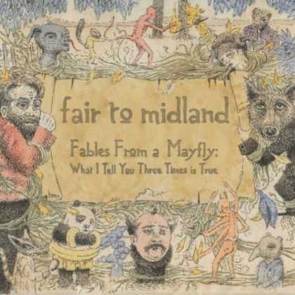 Bestselling Music (2007) - Fables From a Mayfly: What I Tell You Three Times is True by Fair to Midland
