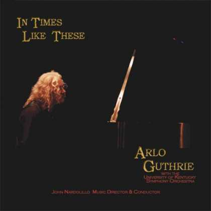Bestselling Music (2007) - In Times Like These by Arlo Guthrie with the University of Kentucky Symphony Orc