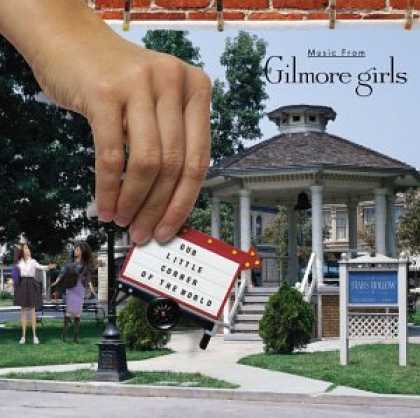 Bestselling Music (2007) - Our Little Corner of the World: Music From Gilmore Girls by Various Artists