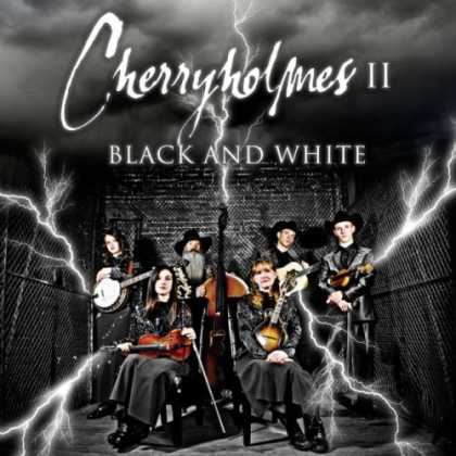 Bestselling Music (2007) - Cherryholmes II: Black and White by Cherryholmes