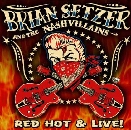 Bestselling Music (2007) - Red Hot & Live! by Brian Setzer & the Nashvillains