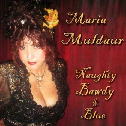 Bestselling Music (2007) - Naughty, Bawdy and Blue by Maria Muldaur