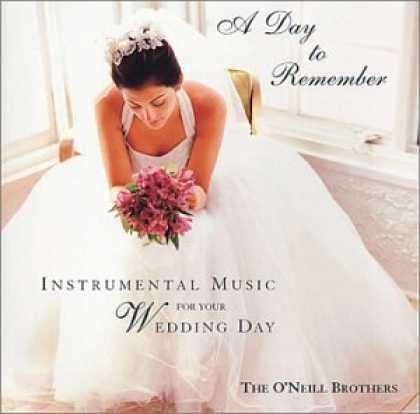 Bestselling Music (2007) - A Day to Remember - Instrumental Music for Your Wedding Day by O'Neill Brothers