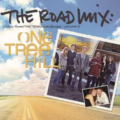 Bestselling Music (2007) - The Road Mix: Music From The Television Series One Tree Hill, Vol. 3 by Original