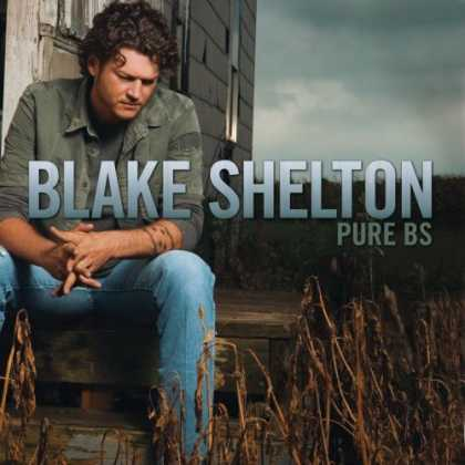 Bestselling Music (2007) - Pure BS by Blake Shelton