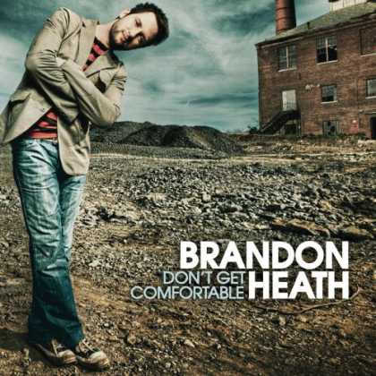 Bestselling Music (2007) - Don't Get Comfortable by Brandon Heath