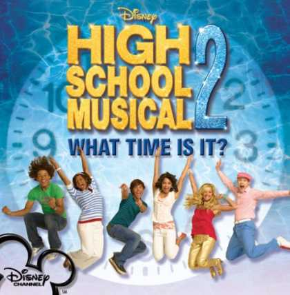 Bestselling Music (2007) - High School Musical 2: What Time Is It