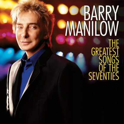 Bestselling Music (2007) - The Greatest Songs of the Seventies (deluxe edition) by Barry Manilow