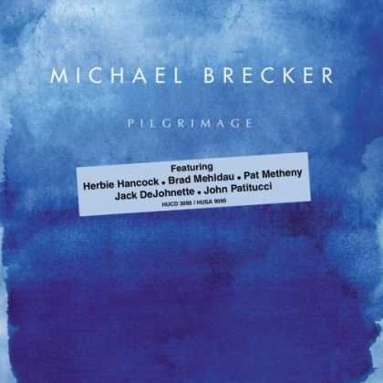 Bestselling Music (2007) - Pilgrimage by Michael Brecker