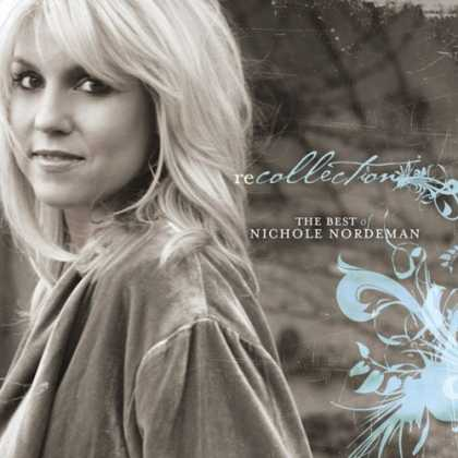 Bestselling Music (2007) - Recollection: The Best of Nichole Nordeman by Nichole Nordeman