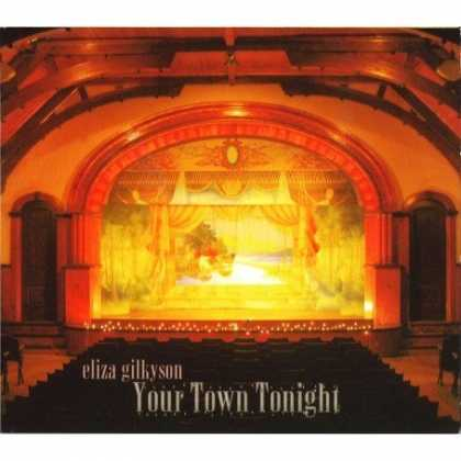 Bestselling Music (2007) - Your Town Tonight by Eliza Gilkyson