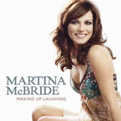 Bestselling Music (2007) - Waking Up Laughing by Martina McBride