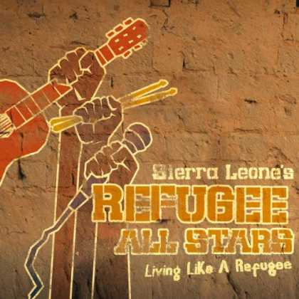 Bestselling Music (2007) - Living Like a Refugee by Sierra Leone's Refugee All Stars