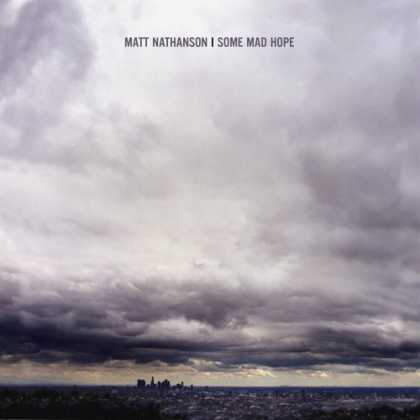 Bestselling Music (2007) - Some Mad Hope by Matt Nathanson