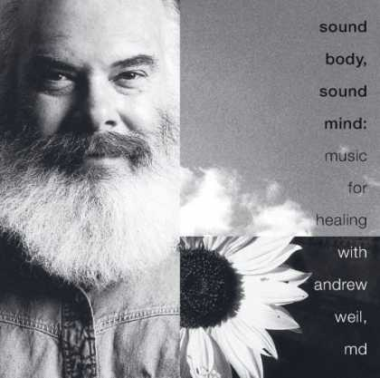 Bestselling Music (2007) - Sound Body, Sound Mind: Music for Healing by Andrew Weil