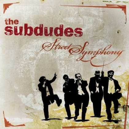 Bestselling Music (2007) - Street Symphony by The Subdudes