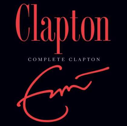 Bestselling Music (2007) - Complete Clapton by Eric Clapton