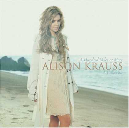 Bestselling Music (2007) - A Hundred Miles or More: A Collection by Alison Krauss
