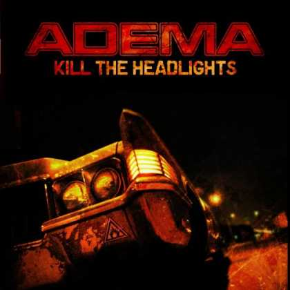 Bestselling Music (2007) - Kill the Headlights by Adema