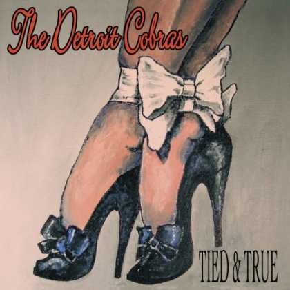 Bestselling Music (2007) - Tied & True by Detroit Cobras